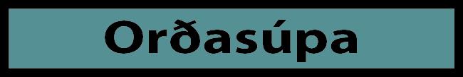 Sómi og Ósómi - orðasúpa