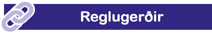 Reglugerðir og verklagsreglur